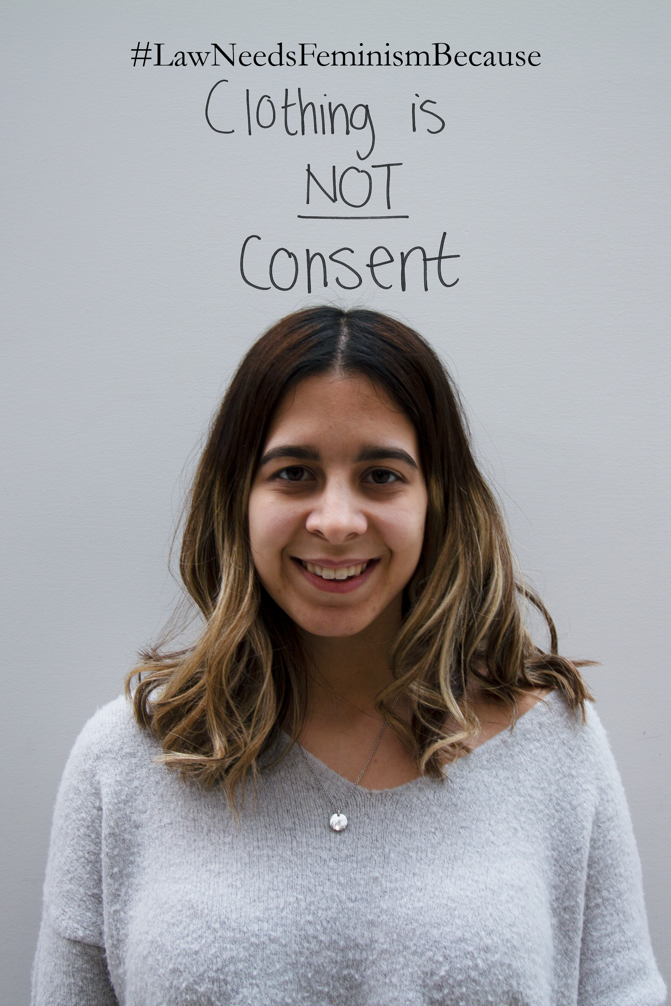 """Law Needs Feminism Because  """"Clothing is NOT consent."""""""