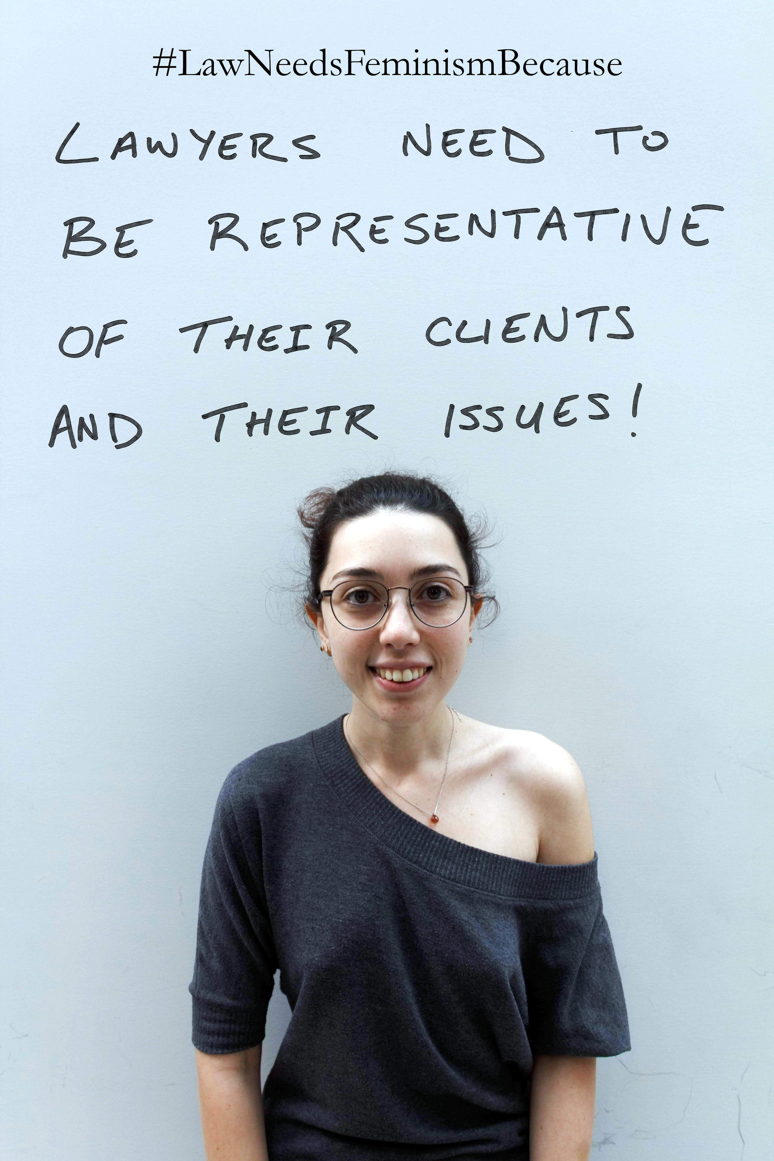 """Law Needs Feminism Because  """"Lawyers need to be representative of their clients and their issues!"""""""