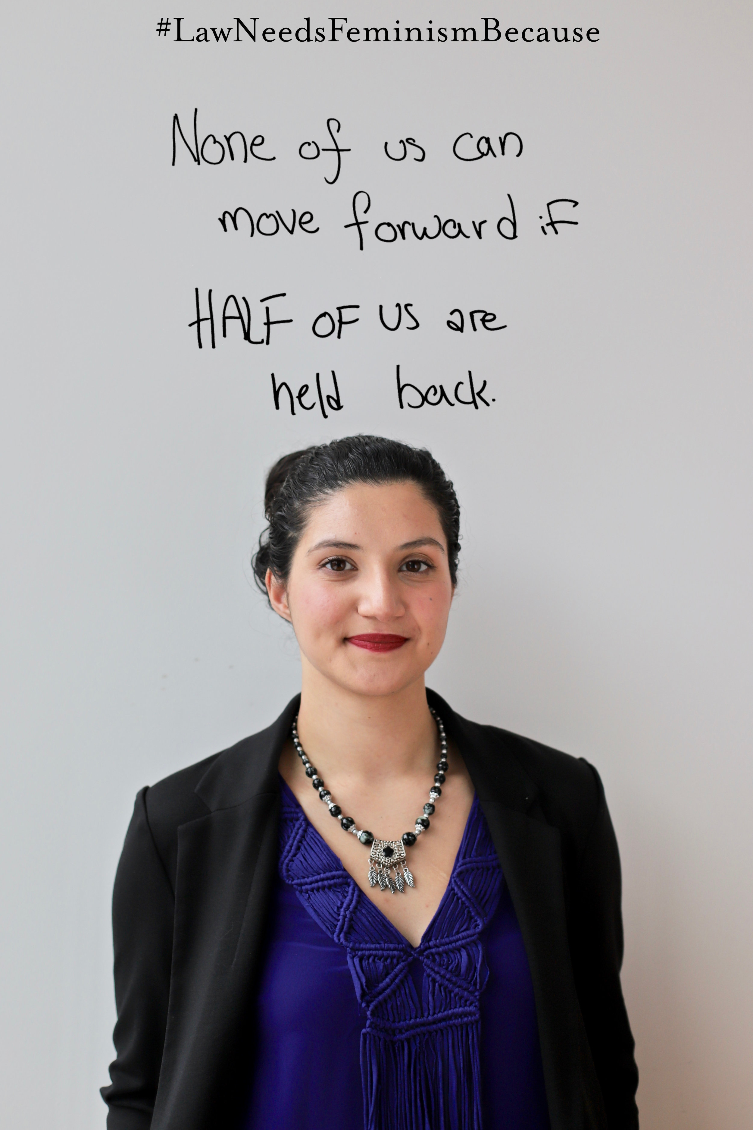 #LawNeedsFeminismBecause none of us can move forward if HALF of us are held back