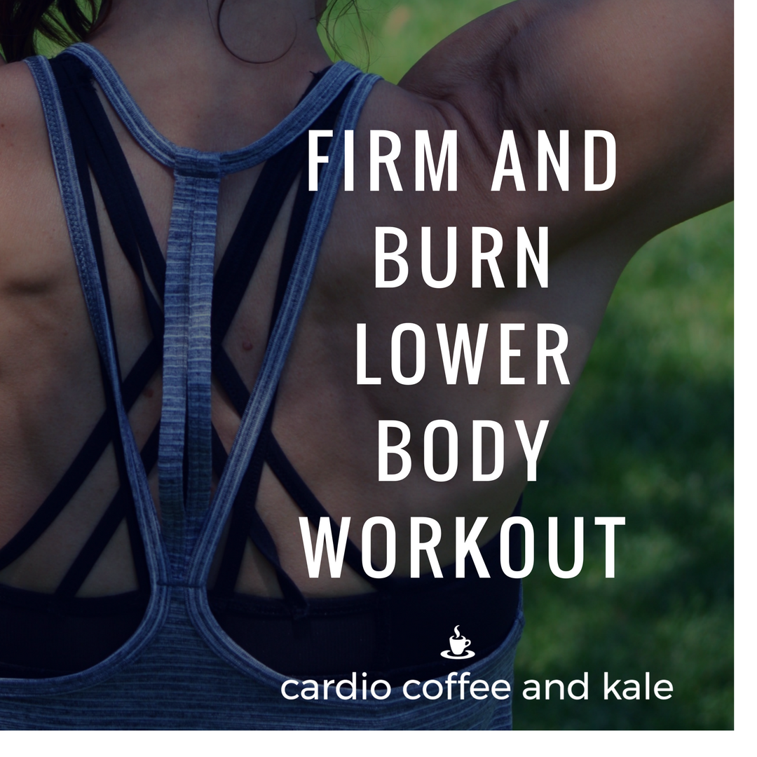 firm and burn lower body workout