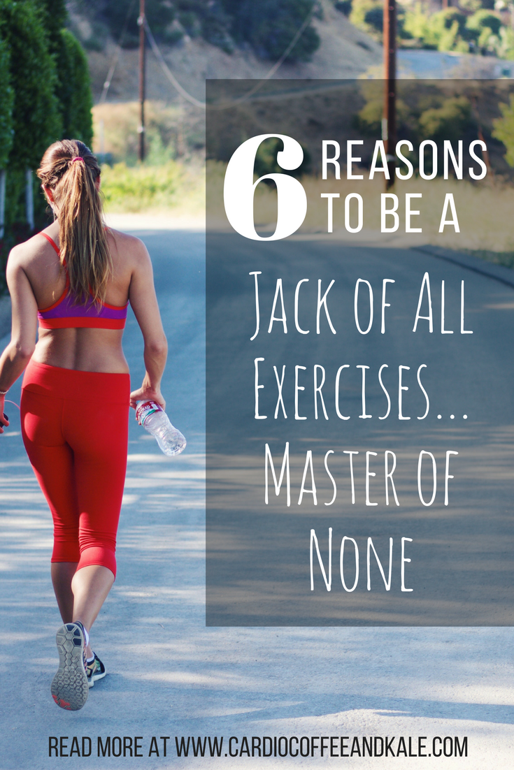 6 Reasons to be a Jack of All Exercises Master of None.png