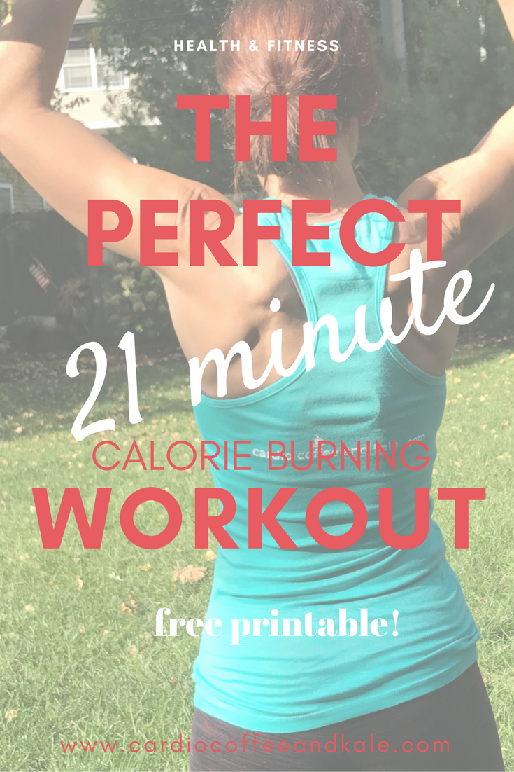 the perfect 21 minute calorie burning workout.png