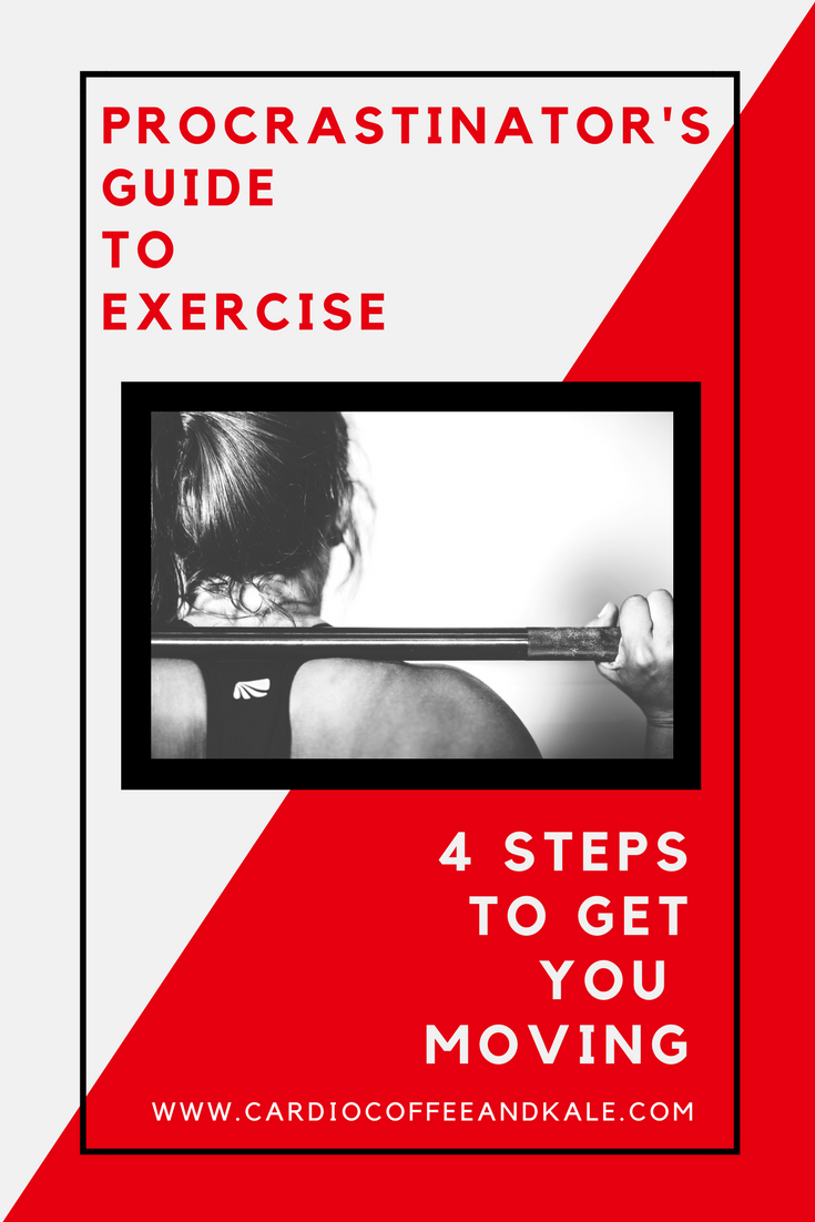 """Do you procrastinate working out the entire day and go to bed thinking, """"I'll start tomorrow?"""" You may have Exercise Procrastination Disorder! Here are 4 simple steps to help get you up and moving! www.cardiocoffeeandkale.com"""