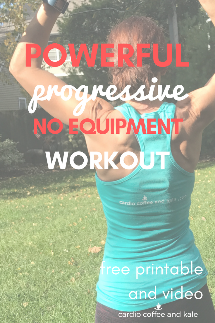 powerful progressive workout. www.cardiocoffeeandkale.com