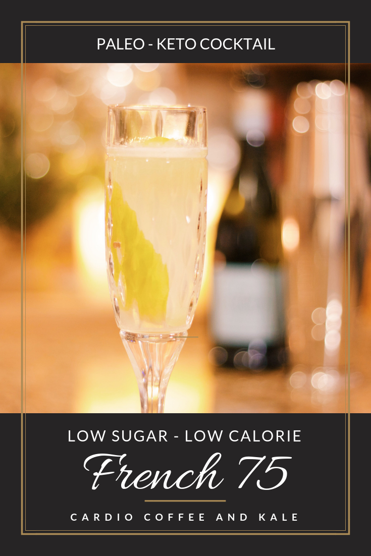 This is a low sugar, healthier version of the classic French 75 cocktail.  It's the perfect mixed drink for Paleo/Keto and low carb diets!  www.cardiocoffeeandkale.com