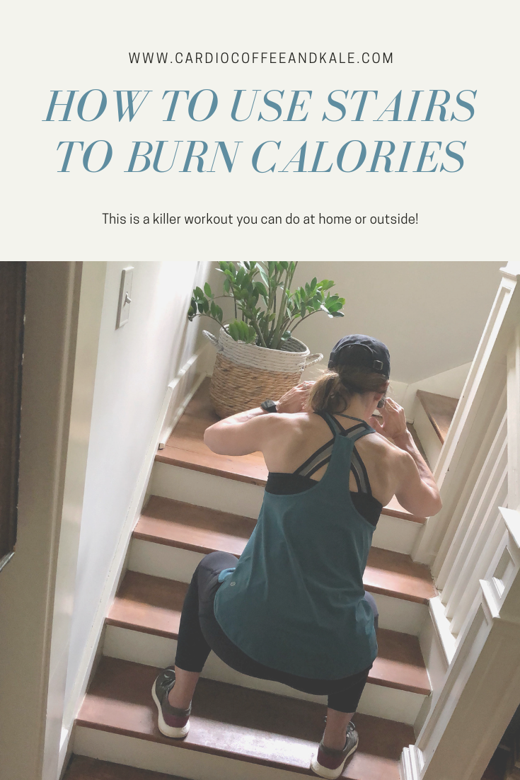 USE STAIRS TO BURN CALORIES!  Great at home workout !
