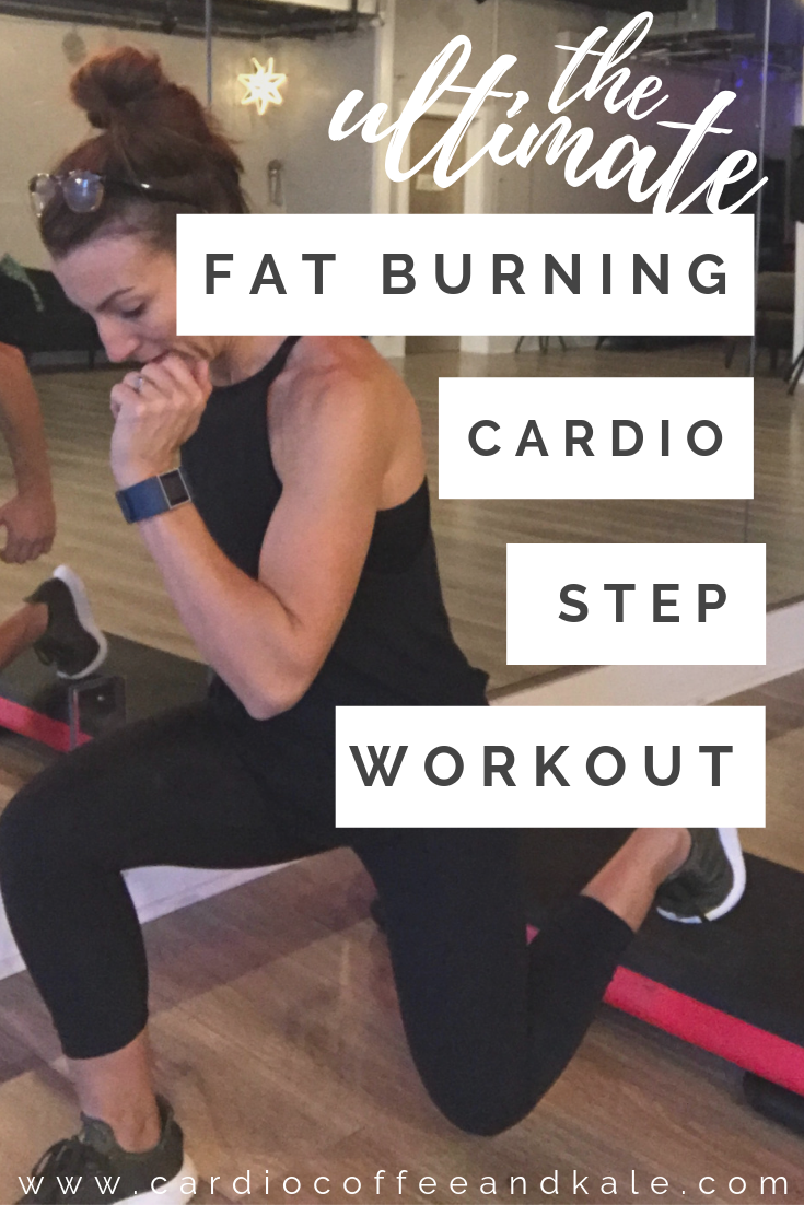 ultimate fat burning cardio step workout. www.cardiocoffeeandkale.com