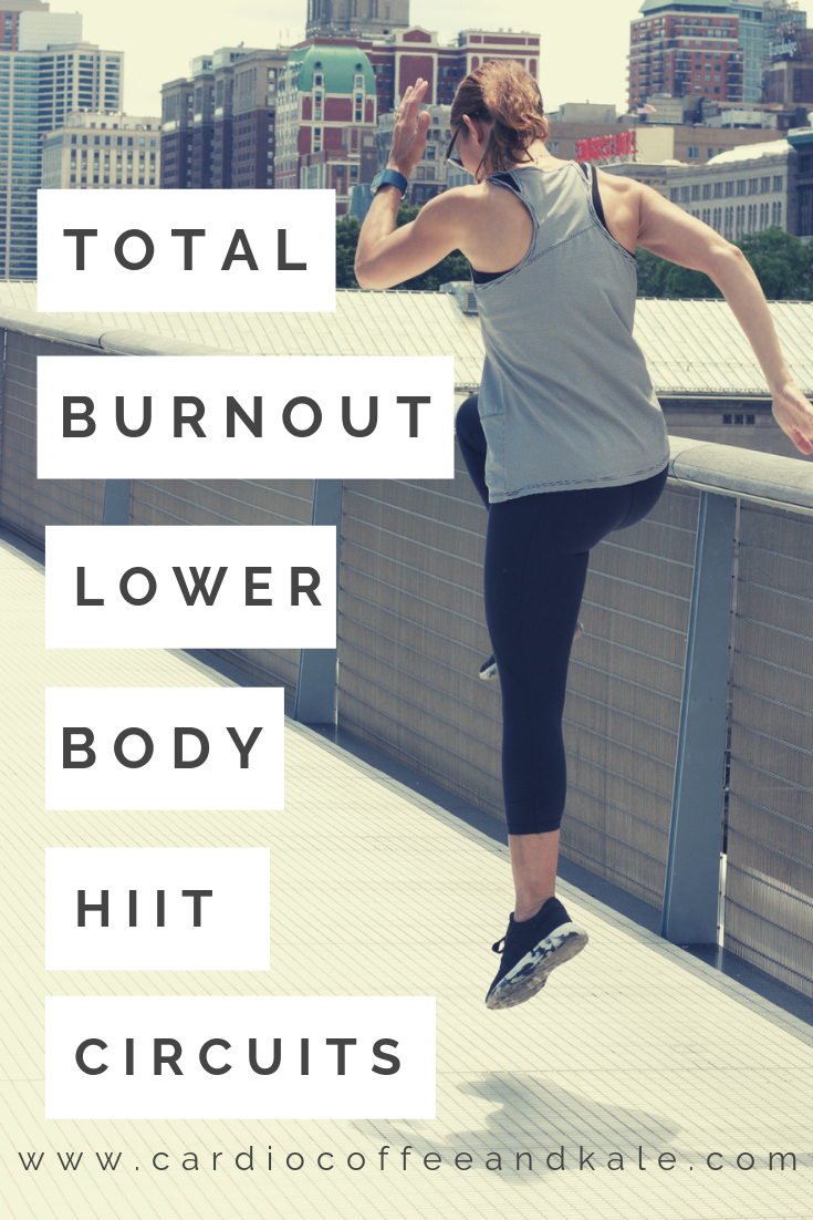 total burnout lower body hiit circuits! perfect leg cardio workout! www.cardiocoffeeandkale.com
