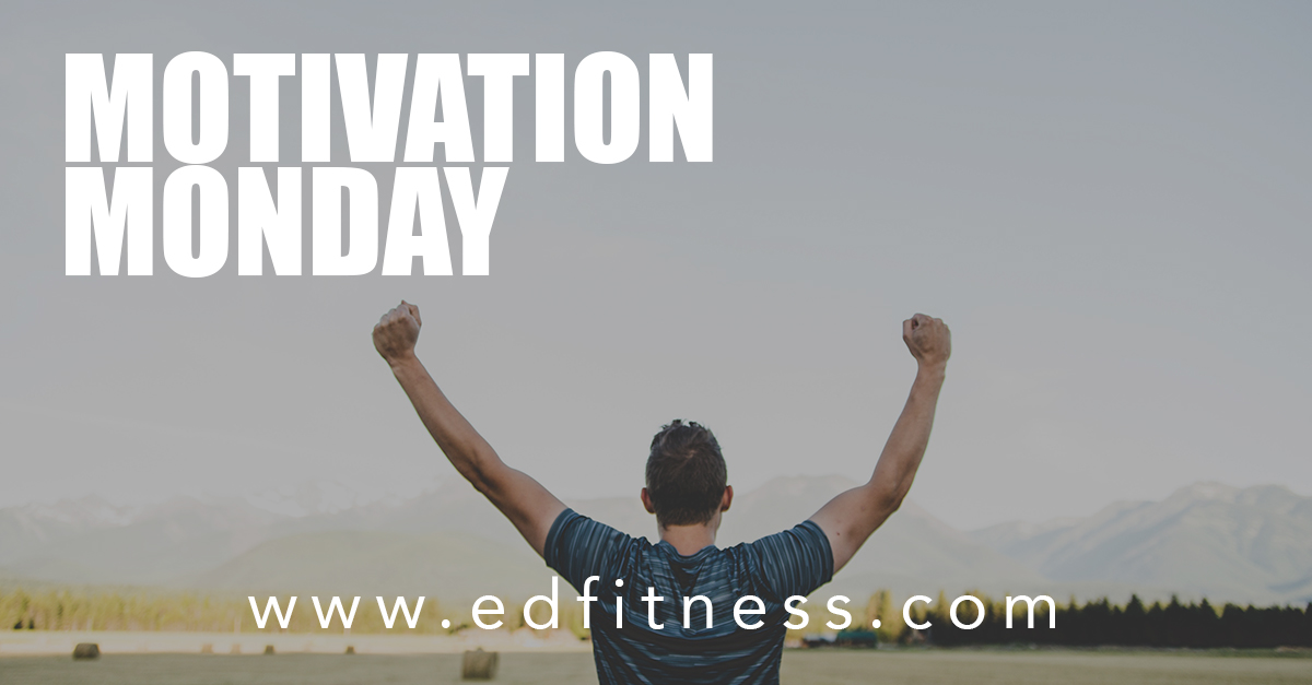 8 Motivational Quotes For Your Monday Everyday Fitness Redding