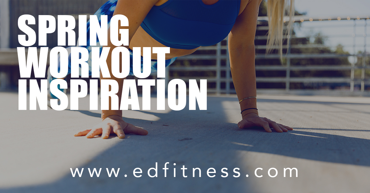 EveryDay Fitness Gym in Redding CA - Spring Workout Inspiration for that Summer Body