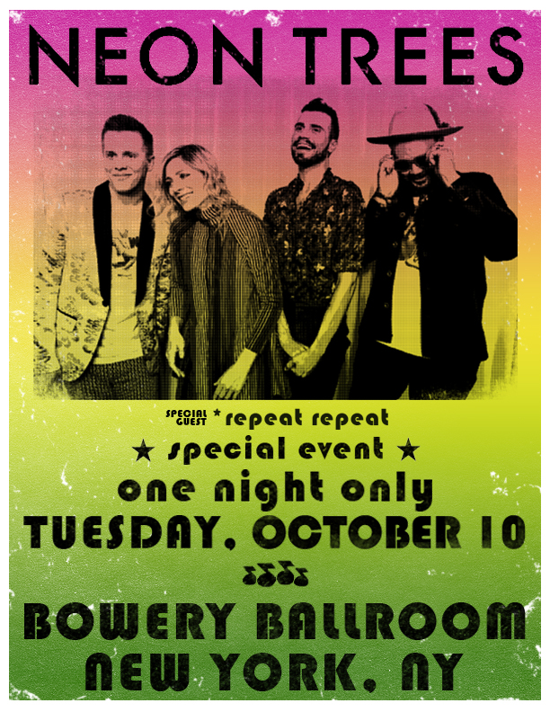 *repeat repeat to open for NEON TREES October 10th -
