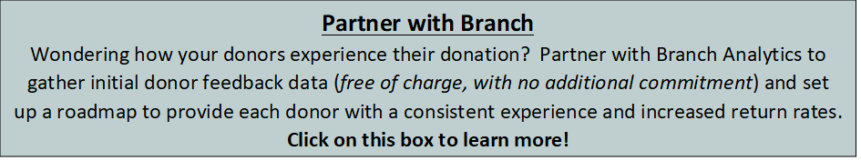 Please email me (   dave@branch-consulting.com   )to set up a time to review your programs and measure your donor's experience by site.