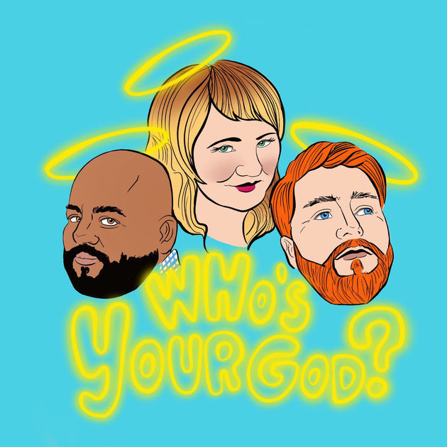 Who's Your God? - Sweet angels Amy Miller, Steve Hernandez and John Micheal Bond talk to me about my spiritual upbringing, my thoughts on God and of course...Dolly Parton.
