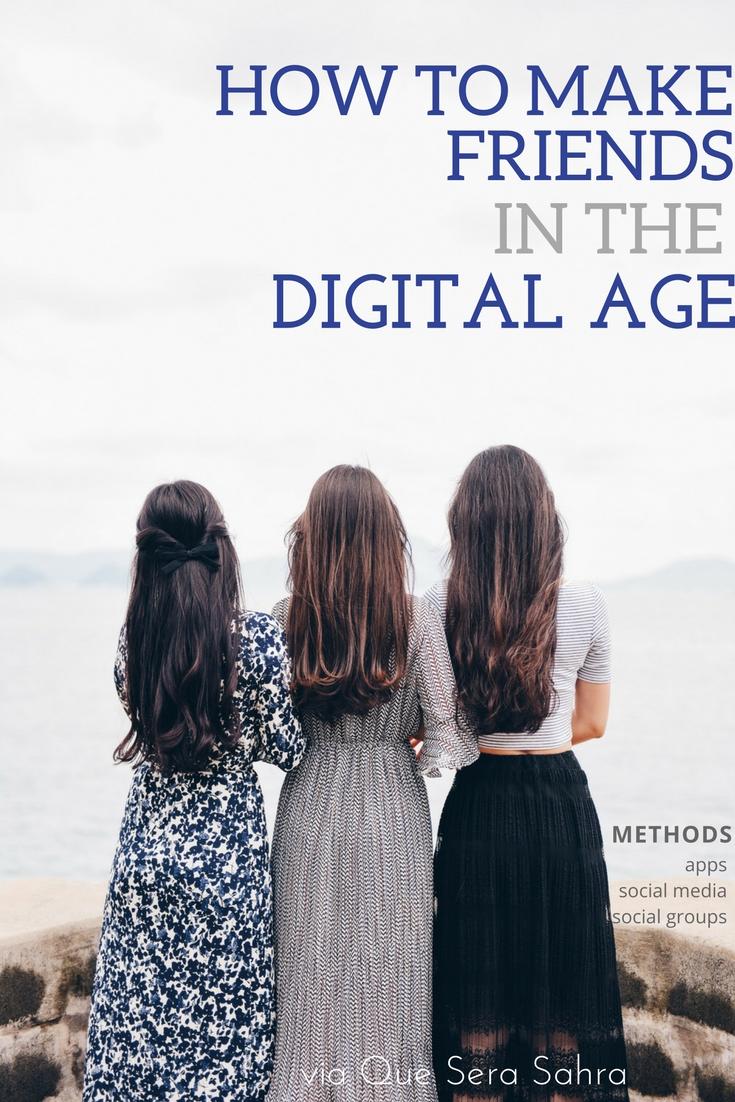 How to Make Friends in the Digital Age via Que Sera Sahra