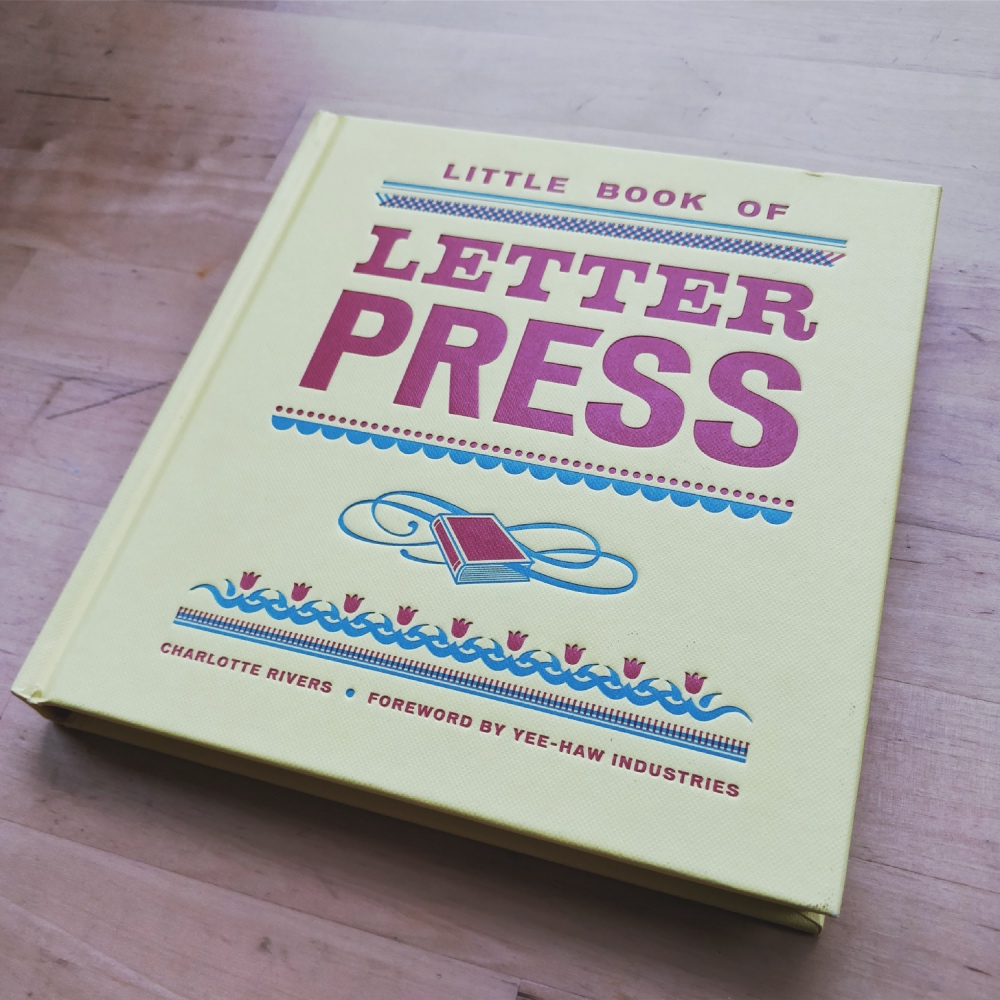 And thank you also for this beautiful gift 'Little Book of Letterpress' by Charlotte Rivers.