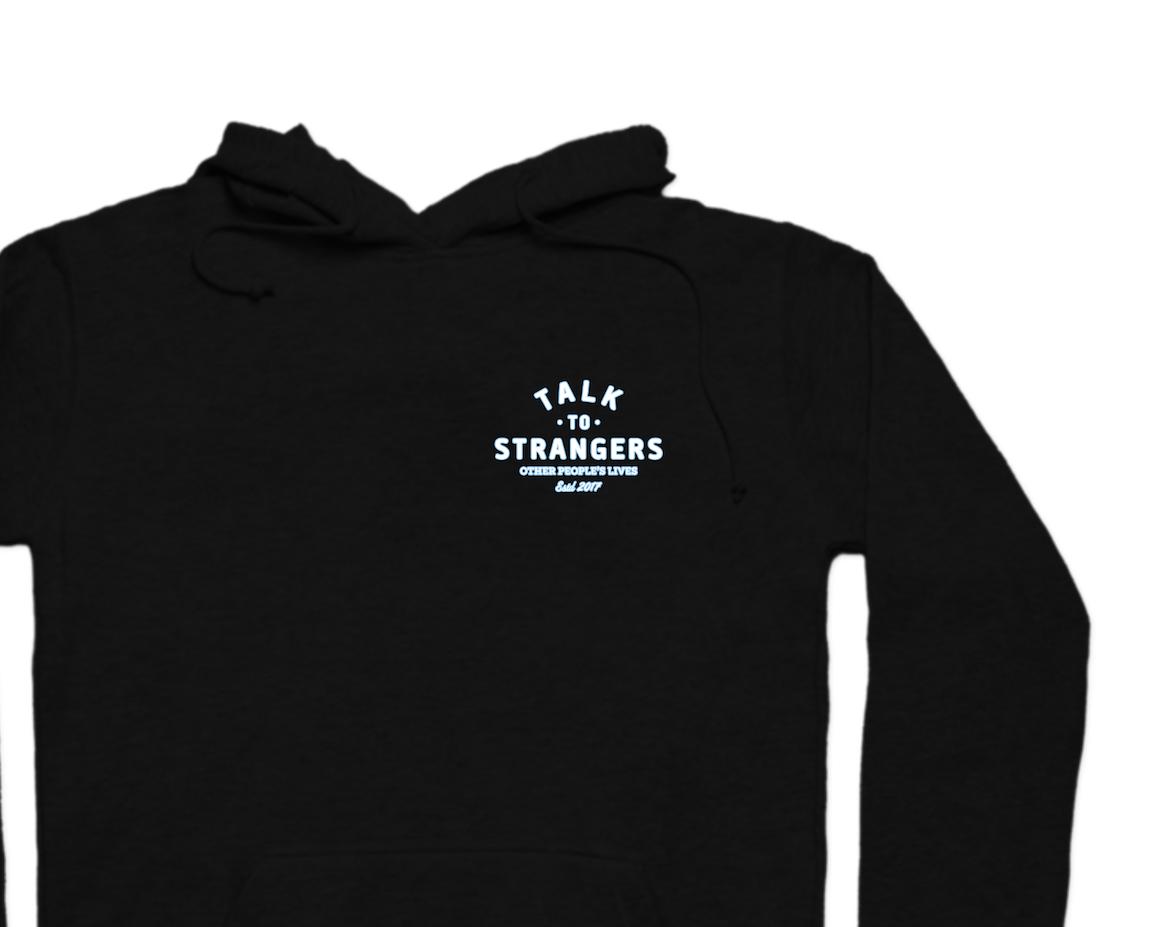 Talk To Strangers Hoodie - $45