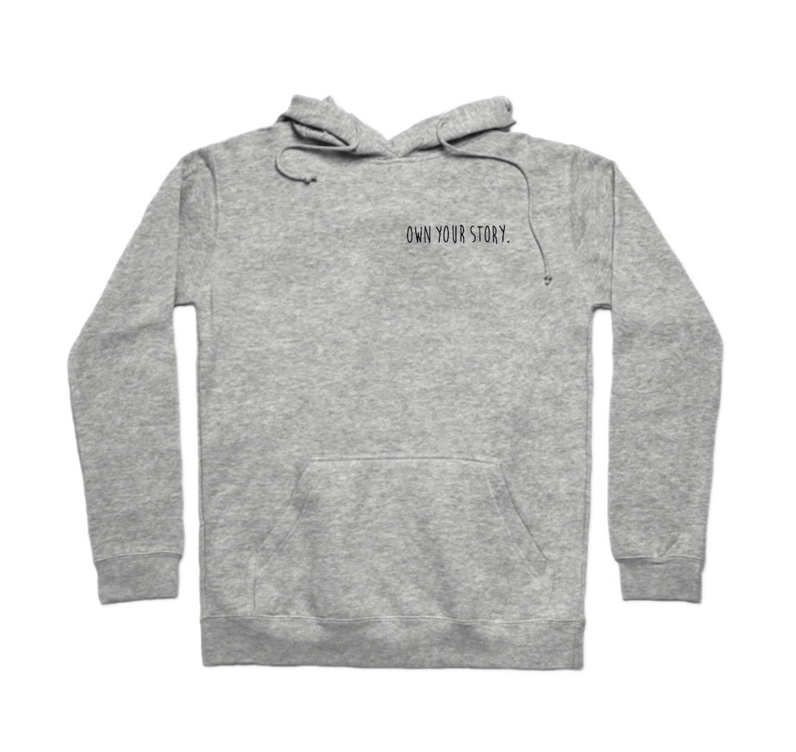 Own Your Story Hoodie - $45