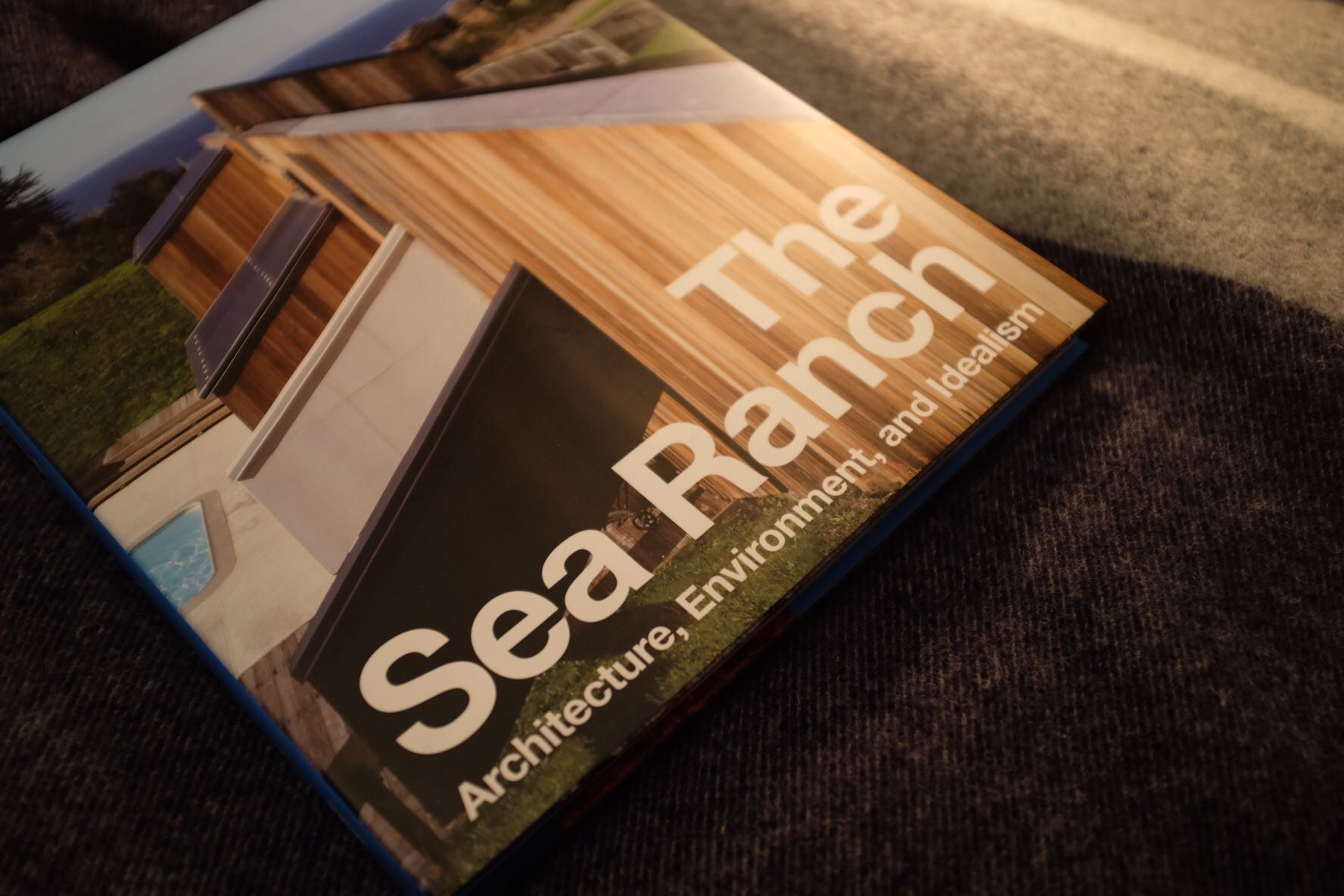 The Sea Ranch: Architecture, Environment, and Idealism    by Jennifer Fletcher and Joseph Becker
