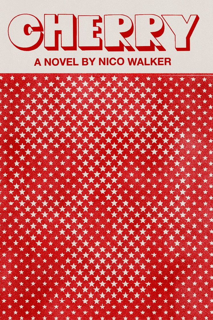 CHERRY BY NICO WALKER - This is the former Army Medic's semi-autobiographical first novel, written while he serves a prison sentence for bank robbery.