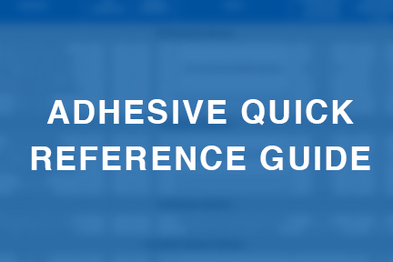 Adhesive Quick Reference Guide