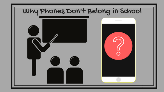 Why Phones Don't Belong in School.png