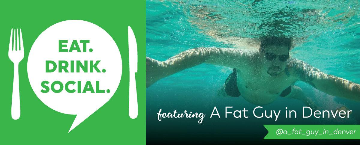 eat-drink-social_blog-header_aFatGuyInDenver.jpg