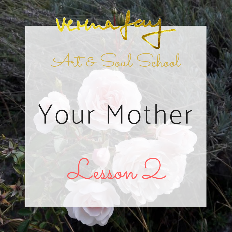 Lesson 2 - The Heart of the Women (Healing)Your Mother (Painting)