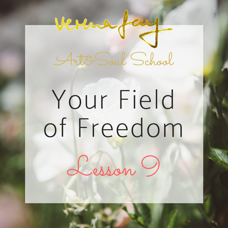 Lesson 9 - Your field of Freedom (Healing)Create your paradise Garden (Painting)