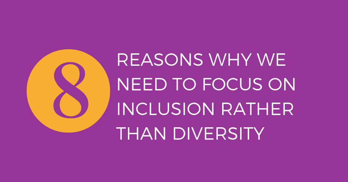 8 reasons to focus on inclusion.png