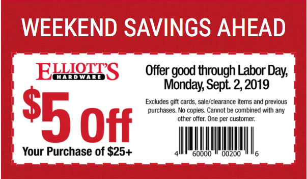 Print this coupon and redeem at Elliott's Hardware art Fairview Town Center!