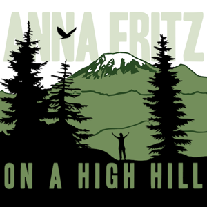 Anna Fritz - On A High Hill