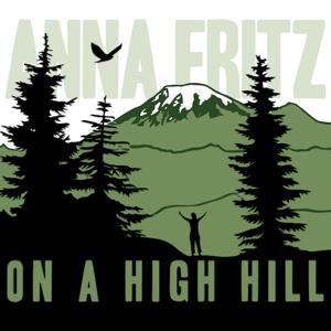Anna Fritz - On A High Hill