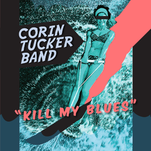 Corin Tucker - Kill  The Blues