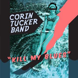 Corin Tucker - Kill  The Blues