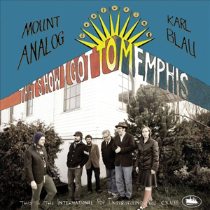 Mount Analog and Karl Blau - When I Get To Memphis