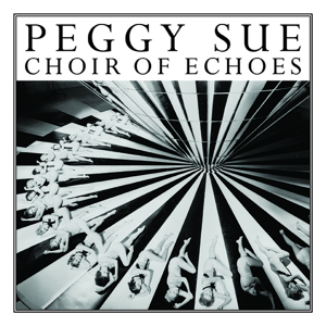 Peggy Sue - Choir Of Echoes