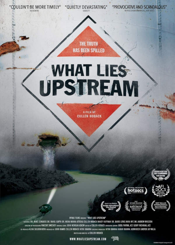 What Lies Upstream    Director:  Cullen Hoback   Original Score and Music Editorial:  John Morgan Askew