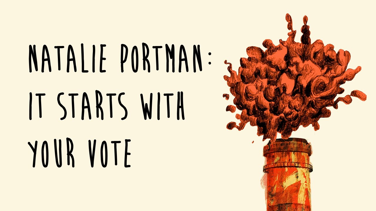 Natalie Portman : It Starts With Your Vote    Original Music:  John Morgan Askew   Client:  NextGenClimate.Org   Agency:  Motive