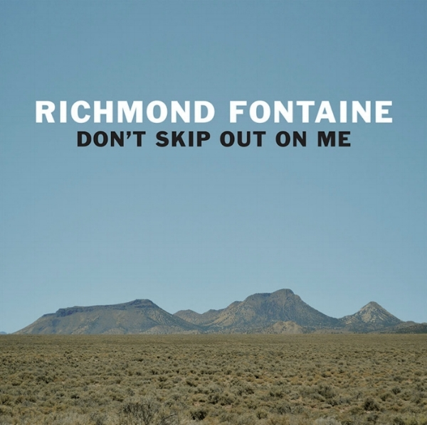 Richmond Fontaine-  Don't Skip Out On Me   Produced, Recorded and Mixed by  John Morgan Askew @ Flora Recording And Playback and Scenic Burrows, Portland OR.
