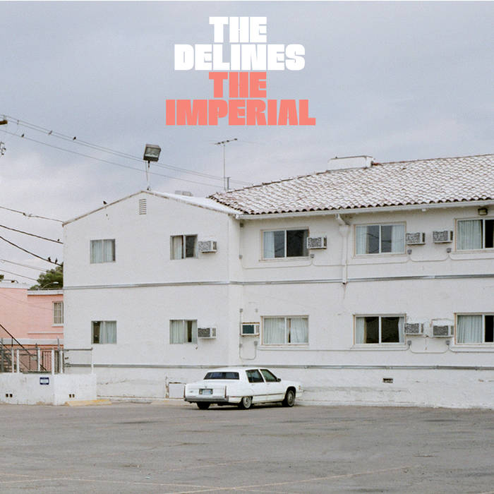 The Delines  - The Imperial   Produced, Recorded and Mixed by  : John Morgan Askew