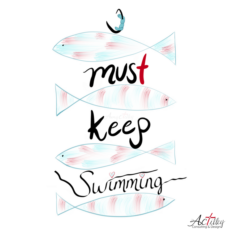 I must keep swimming.png