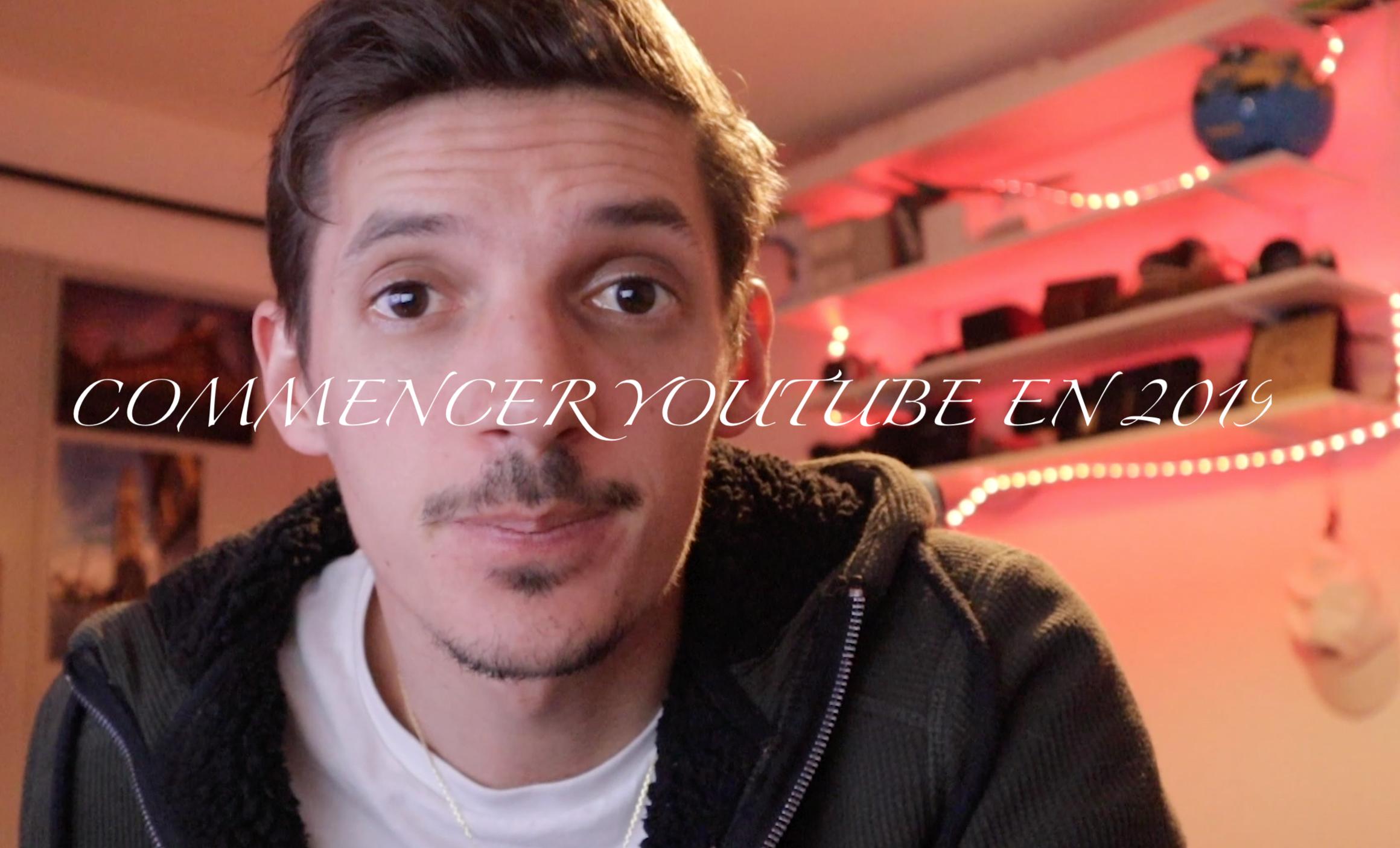 Commencer youtube en 2019