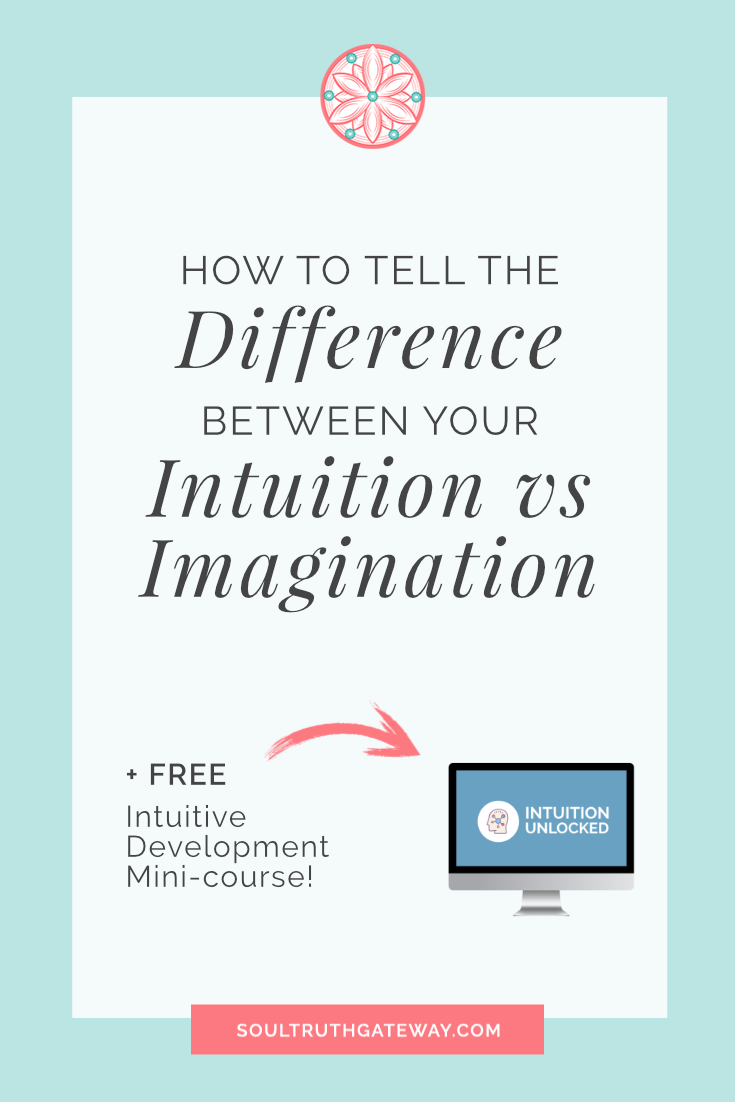 How to Tell the Difference Between Your Intuition vs Imagination