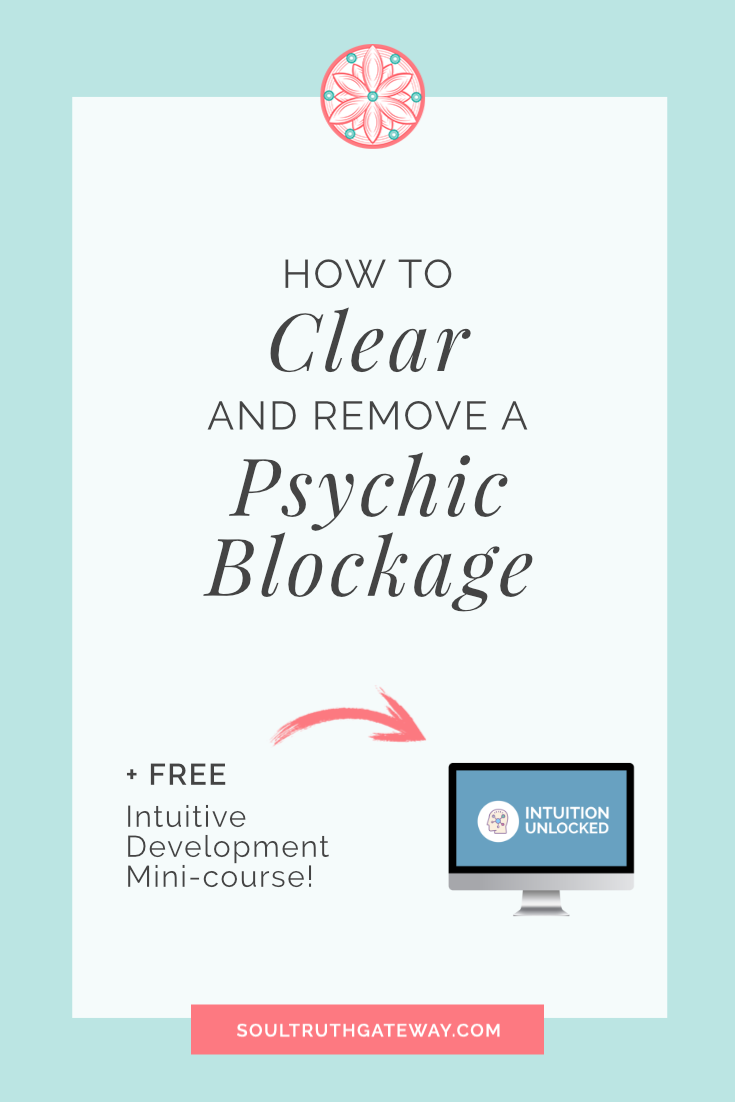 How to Clear and Remove a Psychic Blockage