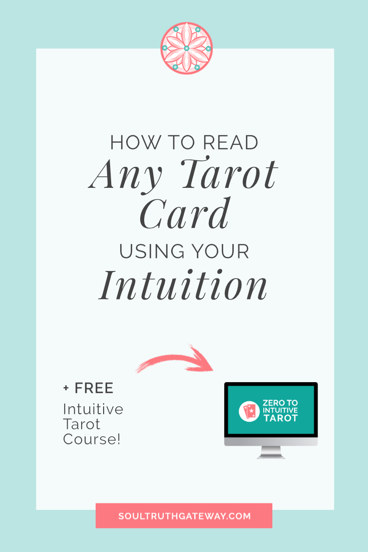 How to Read Any Tarot Card Using Your Intuition