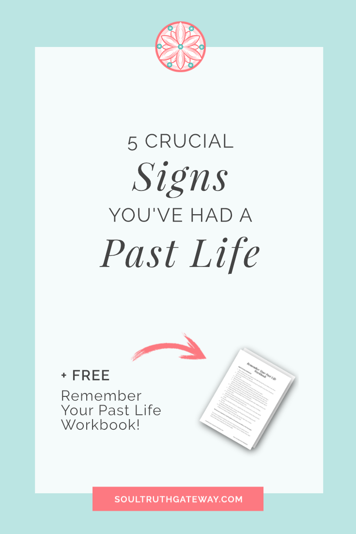 5 Crucial Signs You've Had a Past Life