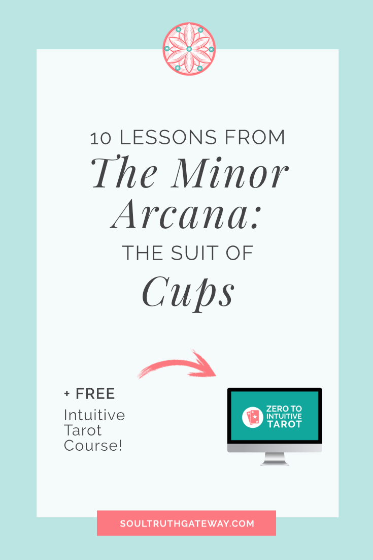 10 Lessons from the Minor Arcana: the Suit of Cups and Cups Tarot Cheatsheet!