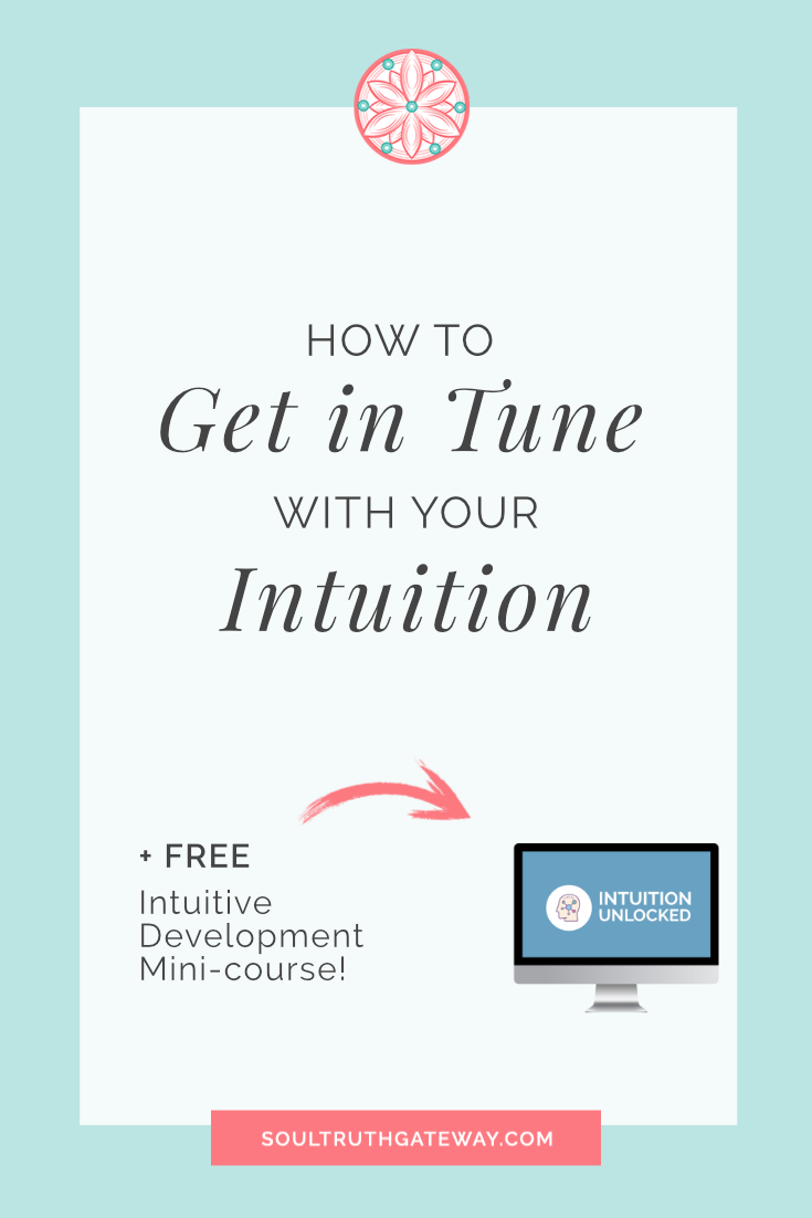 How to Get in Tune with Your Intuition
