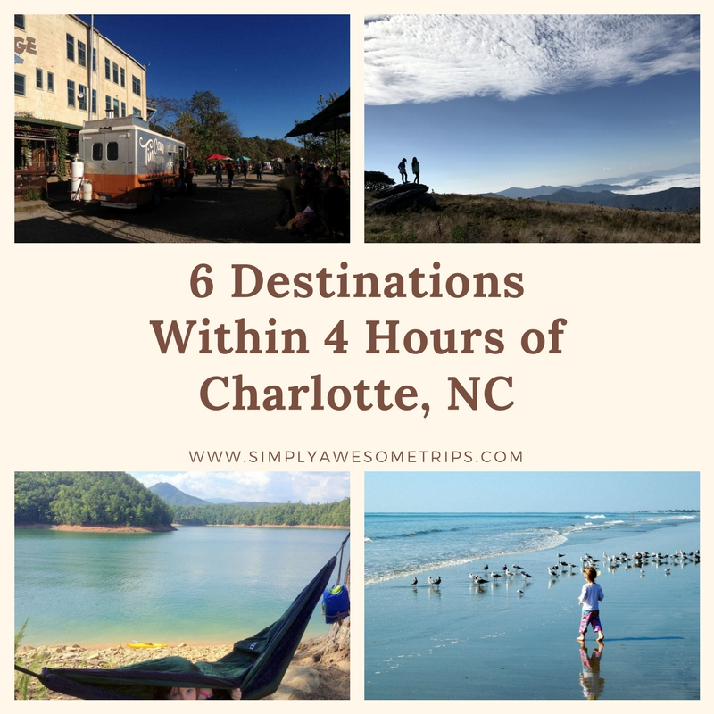 6 Destinations Within 4 Hours of Charlotte, NC.jpg