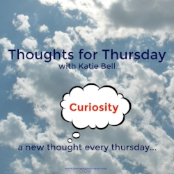 thoughts-for-thursday-curiosity